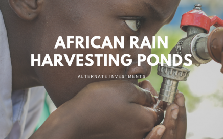 Alternate Investments: African Rain Harvesting Ponds. Supporting Local Communities