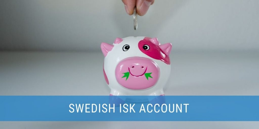 The Swedish Investingsparkskonto (ISK) Flat Taxed Account